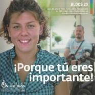 BLOCS 20. PORQUE TÚ ERES IMPORTANTE! Guía de apoyo para familiares cuidadores de personas con lesión medular o daño cerebral adquirido.