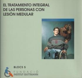 BLOCS 5. EL TRATAMIENTO INTEGRAL DE LAS PERSONAS CON LESIÓN MEDULAR